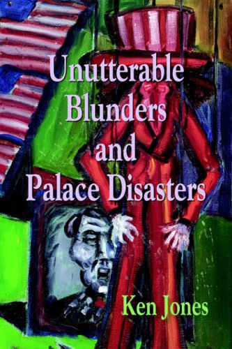 Book Cover - Unutterable Blunders and Palace Disasters-KenJones