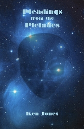 Book Cover - Pleadings from the Pleiades by Ken Jones